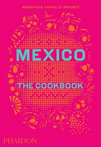 Mexico: The Cookbook by Margarita Carrillo Arronte (2014-10-27)