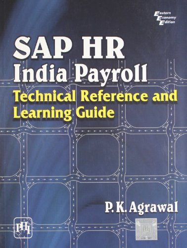 Sap Hr India Payroll: Technical Reference and Learning Guide