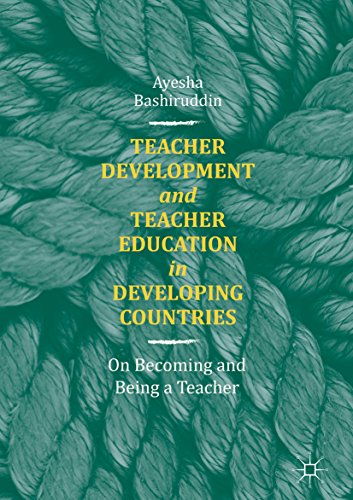Teacher Development and Teacher Education in Developing Countries: On Becoming and Being a Teacher