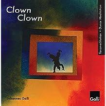 Clown: Tanz durch die sieben Clowntypen