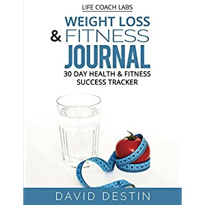 Life Coach Labs Weight Loss & Fitness Journal: 30 Day Health & Fitness Success Tracker (English Edition) 2