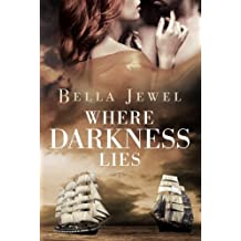 Where Darkness Lies (Criminals of the Ocean) by Bella Jewel (2014-12-16)