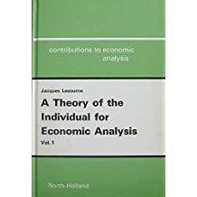 Theory of the Individual for Economic Analysis: v. 1