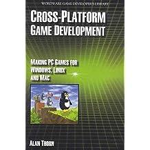 Cross Platform Game Development (Wordware Game Developer's Bibliothekseinband) 1st edition by Thorn, Alan (2008) Taschenbuch