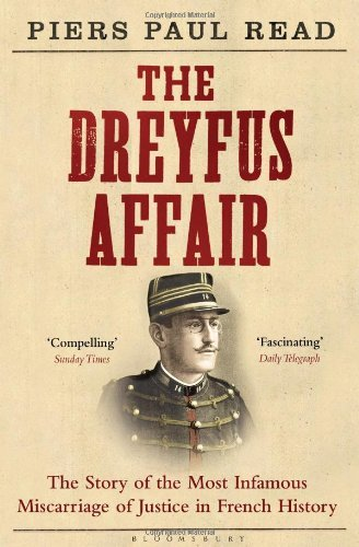 The Dreyfus Affair: The Story of the Most Infamous Miscarriage of Justice in French History by Piers Paul Read (2013-02-14)