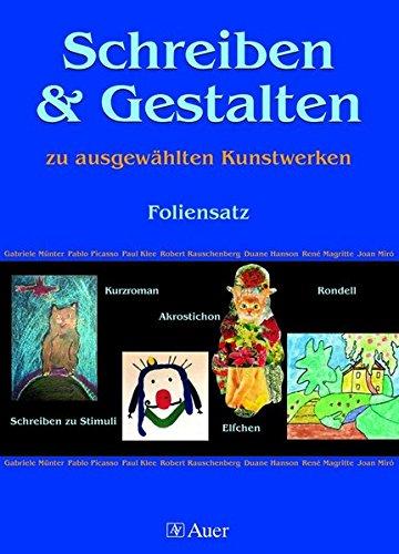 Schreiben und Gestalten zu ausgewählten Kunstwerken: Foliensatz zum Buch (2. bis 4. Klasse) (Lernen, Bücher Zu Schreiben)