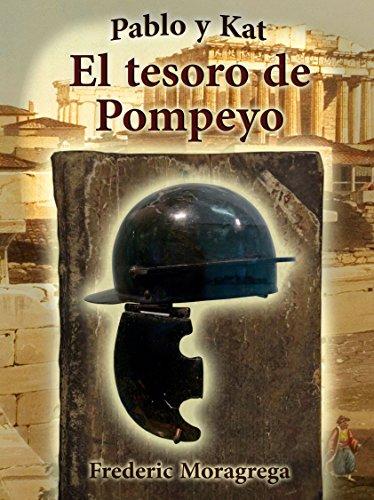 El tesoro de Pompeyo. (Pablo y Kat nº 2) por Frederic Moragrega Garcia