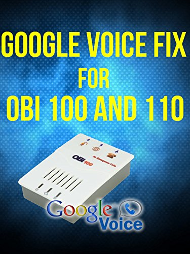 Obi 100 and 110 fix for Google Voice [OV]