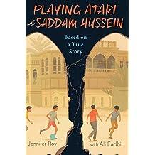 Playing Atari with Saddam Hussein: Based on a True Story (English Edition)