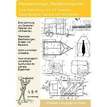 Pferdeanhänger zum Transport selber bauen: 665 Seiten Patente zeigen wie!