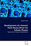 Development of a Generic Flash Device Driver for Cellular Phones: Requirements, Design, Implementation
