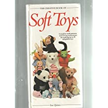 The Creative Book of Soft Toys (Creative book of homecrafts series) by Sue Quinn (2002-11-14)
