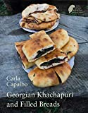 Georgian Khachapuri and Filled Breads (The Little Georgian Collection)
