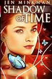 Shadow of Time by Jen Minkman (2012-12-13)