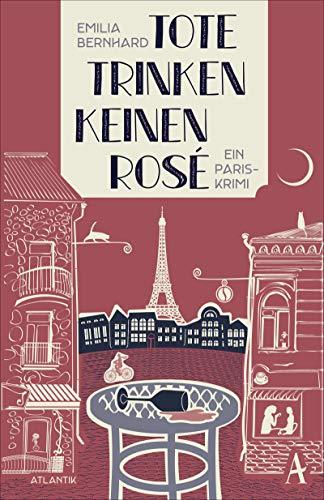 Buchseite und Rezensionen zu 'Tote trinken keinen Rosé: Ein Paris-Krimi' von Emilia Bernhard