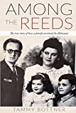Among the Reeds: The true story of how a family survived the Holocaust