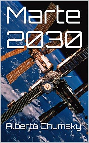 Marte  2030 por Alberto Chumsky