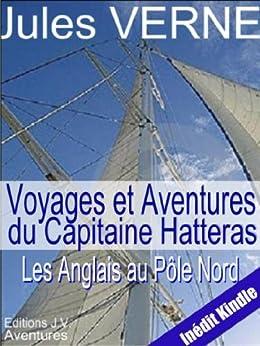 Les Anglais au Pôle Nord , annoté et illustré (Voyages et Aventures du Capitaine Hatteras t. 1) par [Verne, Jules]