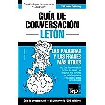 Guía de Conversación Español-Letón y vocabulario temático de 3000 palabras