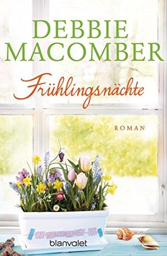 Frühlingsnächte: Roman (ROSE HARBOR-REIHE 2) von [Macomber, Debbie]