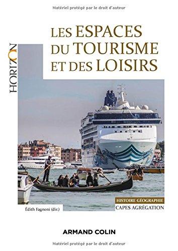Les espaces du tourisme et des loisirs - Capes/Agrgation Gographie: Capes/Agrgation Histoire-Gographie