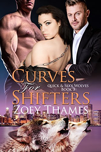 Curves for Shifters (Quick & Sexy Wolves Book 3)