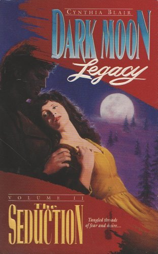 The Seduction (Dark Moon Legacy No. 2) by Cynthia Blair (1993-11-01)