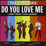 Do You Love Me (Now That I Can Dance) by The Contours (2013-02-25)
