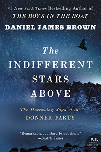The Indifferent Stars Above: The Harrowing Saga of the Donner Party (English Edition)