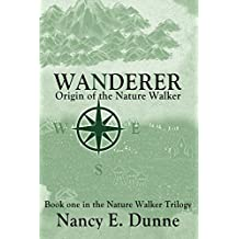 Wanderer: Origin of the Nature Walker (English Edition)