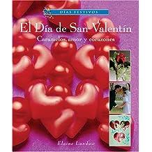 El Dia de San Valentin: Caramelos, Amor y Corazones (Dias Festivos/Finding Out About Holidays (Spanish))