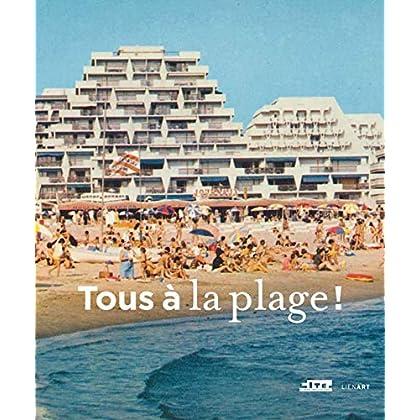 Tous à la plage ! : Villes balnéaires du XVIIIe siècle à nos jours