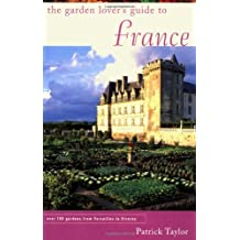The Garden Lover's Guide to France (Garden Lover's Guides to)
