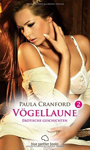 VögelLaune 2 | 14 Erotische Geschichten (Anal, Blowjob, Erotik, Fantasie, Vögeln) voyeuristische Neigungen & verborgene Triebe ...