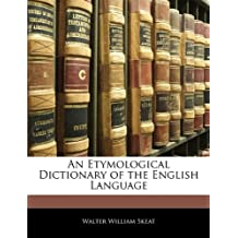 SUPPLEMENT to the first edition edition of the Etymological Dictionary of the English Language by Walter William Skeat (2010-01-01)