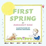 First Spring by Margaret Rose (2010-11-12)