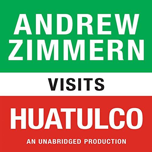 Andrew Zimmern Visits Huatulco  Audiolibri