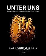 Unter uns: Die Faszination des Steinkohlenbergbaus in Deutschland hier kaufen