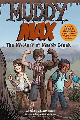 Muddy Max: The Mystery of Marsh Creek by Elizabeth Rusch (2014-08-05)
