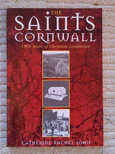 The Saints of Cornwall: 1500 Years of Christian Landscapes