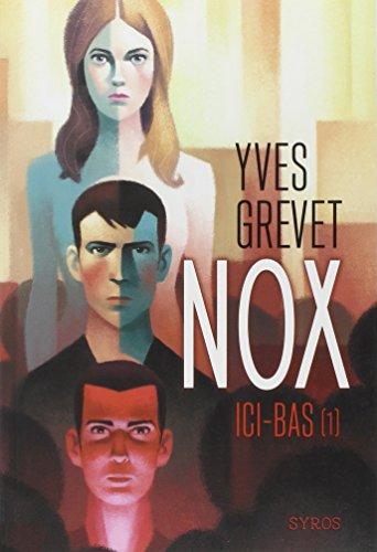 Nox (1) : Nox. 1, Ici-bas