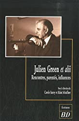 Julien Green et alii : Rencontres, parentés, influences