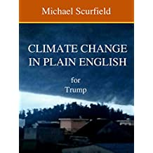 CLIMATE CHANGE IN PLAIN ENGLISH for Trump. (English Edition)