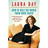 [How to Rule the World from Your Couch] (By: Laura Day) [published: October, 2009]