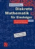 Diskrete Mathematik für Einsteiger: Mit Anwendungen in Technik und Informatik - Albrecht Beutelspacher, Marc-Alexander Zschiegner
