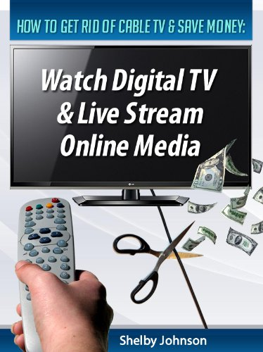 How to Get Rid of Cable TV & Save Money: Watch Digital TV & Live ...