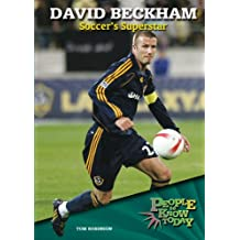 David Beckham: Soccer's Superstar (People to Know Today)