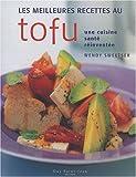 Telecharger Livres Meilleures recettes au tofu Les (PDF,EPUB,MOBI) gratuits en Francaise