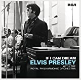 If I Can Dream: Elvis Presley with the Royal Philharmonic Orchestra by Elvis Presley with the Royal Philharmonic Orchestra (2015-02-01)