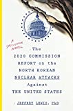 The 2020 Commission Report on the North Korean Nuclear Attacks Against the United States: A Speculative Novel (English Edition)
